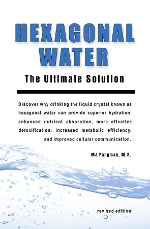Hexagonal Water: The Ultimate Solution